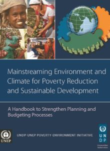 Thumbnail Of Mainstreaming Environment And Climate For Poverty Reduction And Sustainable Development – A Handbook To Strengthen Planning And Budgeting Processes